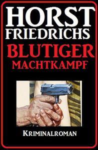 Blutiger Machtkampf: Kriminalroman