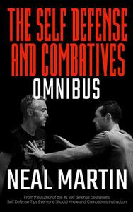 Self Defense And Combatives Omnibus Edition
