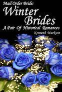 Mail Order Bride: Winter Brides: A Pair Of Historical Romances