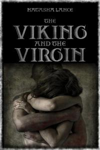 The Viking and the Virgin (An erotic romance story set in the brutal land of Norse Vikings)