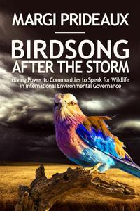 Birdsong After the Storm: Giving Power to Communities to Speak for Wildlife in International Environmental Governance