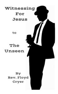 Witnessing for Jesus to The Unseen