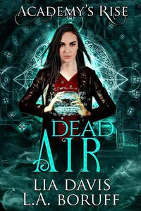 Dead Air: A Collective World Novel
