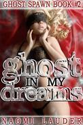 Ghost in my Dreams (Ghost breeding erotica)