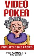 Video Poker for Little Old Ladies