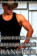 Courted by the Billionaire Rancher (Cowboy Western Erotic Romance)