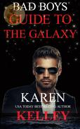 Bad Boys Guide to the Galaxy:  A Steamy, Loaded With Action Scifi Romantic Comedy