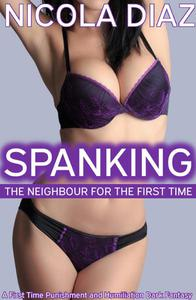 Spanking the Neighbour for the First Time - A First Time Punishment and Humiliation Dark Fantasy