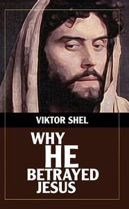 Why He Betrayed Jesus