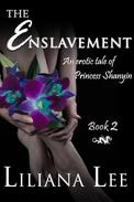 The Enslavement: An erotic tale of Princess Shanyin