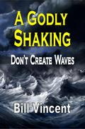 A Godly Shaking: Don't Create Waves