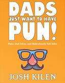 Dads Just Want to Have Pun!