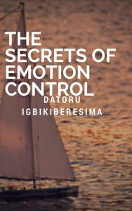 The Secrets of Emotion Control