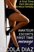 Amateur Escort's First Time Menage  - A First Time Dark Menage Erotica Fantasy