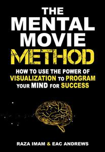 The Mental Movie Method