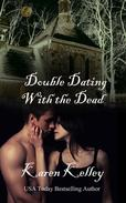 Double Dating With The Dead:  A Laugh a Minute Paranormal Romance