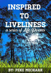 Inspired to liveliness (LIFE)