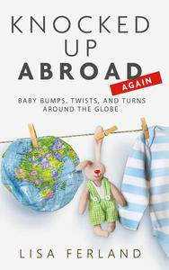 Knocked Up Abroad Again