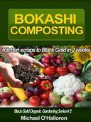Bokashi Composting: Kitchen Scraps to Black Gold in 2 Weeks