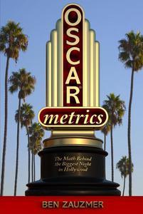 Oscarmetrics: The Math Behind the Biggest Night in Hollywood