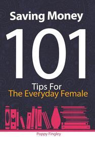 Saving Money 101: Tips For The Everyday Female