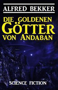 Die Goldenen Götter von Andaban