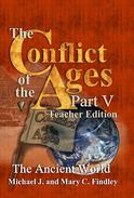 The Conflict of the Ages Teacher Edition V The Ancient World