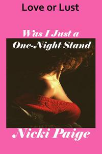 Love or Lust Was I Just a One-Night Stand
