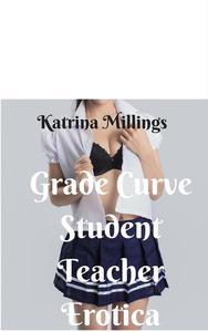 Grade Curve Student Teacher Erotica