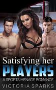 Satisfying Her Players (A Sports Menage Romance)