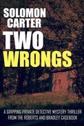 Two Wrongs - A Gripping Private Detective Mystery Thriller