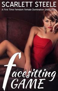Facesitting Game  - A First Time Femdom Female Domination Short Story