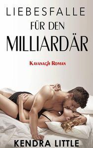 Liebesfalle für den Milliardär (Kavanagh Roman)