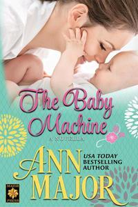The Baby Machine: A Novella