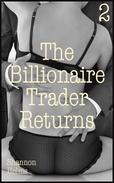 The Billionaire Trader Returns