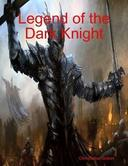 Legend of the Dark Knight