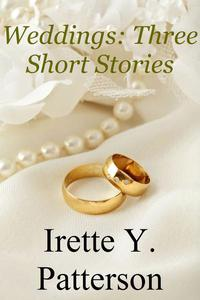Weddings: Three Short Stories
