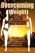 Overcoming Weight After Pregnancy