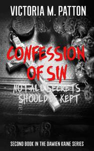 Confession of Sin: Not All Secrets Should be Kept