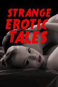 Strange Erotic Tales (a smoking hot paranormal erotica collection)