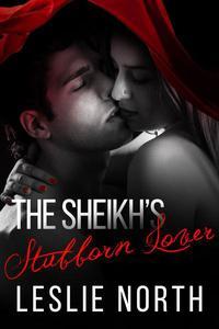 The Sheikh's Stubborn Lover