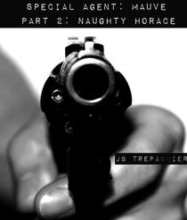 Special Agent: Mauve Part 2-Naughty Horace