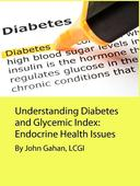 Understanding Diabetes and Glycemic Index:  Endocrine Health Issues