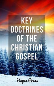 Key Doctrines of the Christian Gospel