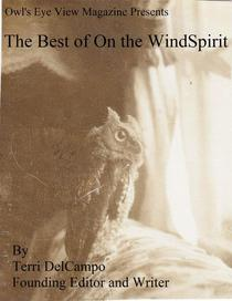 Owl's Eye View Magazine Presents The Best of On the WindSpirit