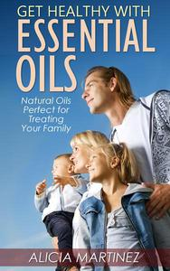 Get Healthy with Essential Oils
