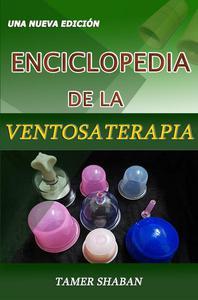Enciclopedia de la Ventosaterapia - Una Nueva Edición