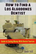 How to Find a Los Algodones Dentist: Guide to Dental Tourism in Mexico