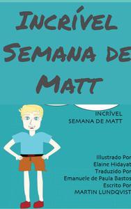Incrível semana de Matt
