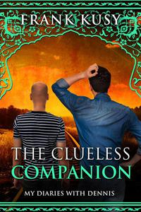 The Clueless Companion: My Dairies with Dennis